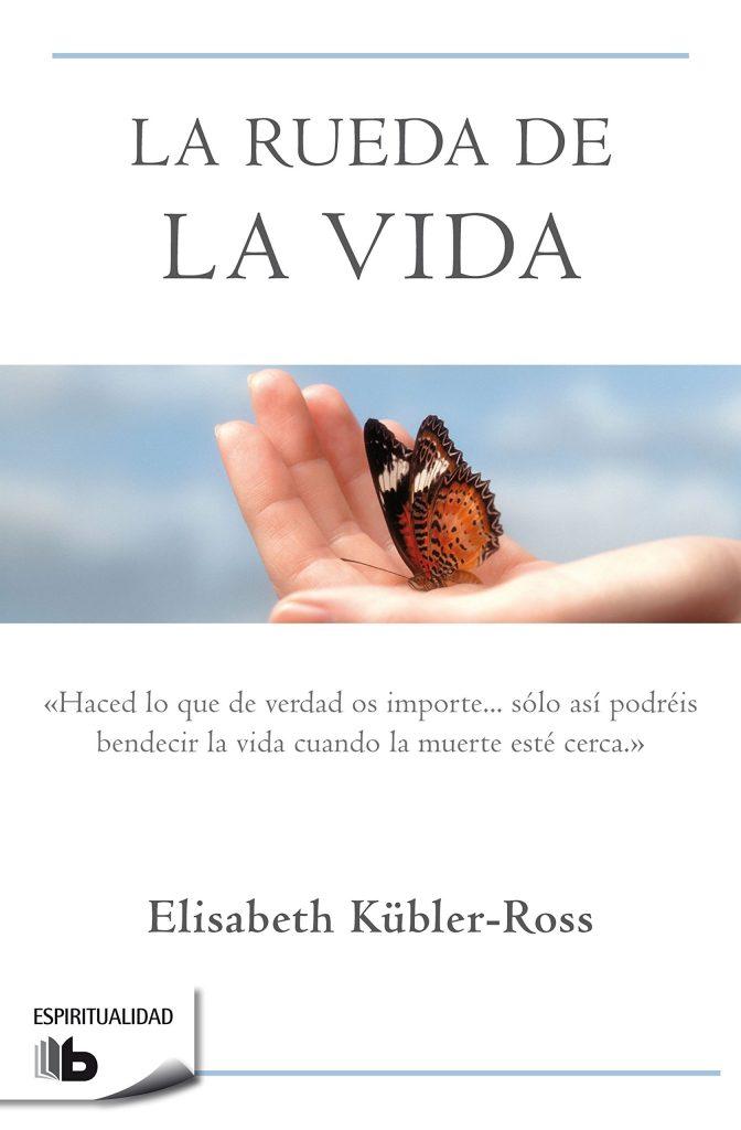 Libro La rueda de la vida de Elisabeth Kübler Ross